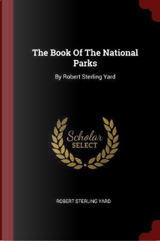 The Book of the National Parks by Robert Sterling Yard