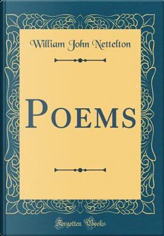 Poems (Classic Reprint) by William John Nettelton
