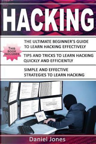 Hacking by Daniel Jones