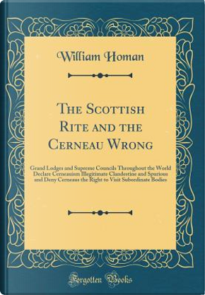 The Scottish Rite and the Cerneau Wrong by William Homan