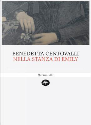 Nella stanza di Emily by Benedetta Centovalli