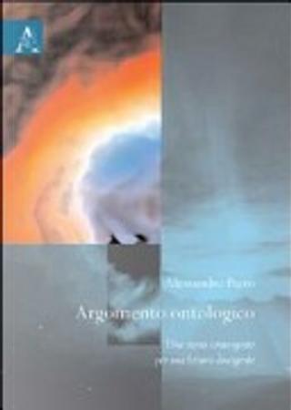 Argomento ontologico. Una storia convergente per una lettura divergente by Alessandro Pizzo