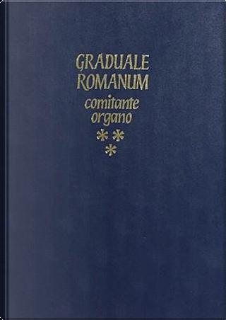Vol 2 Graduale Romanum Comitante Organo by Collectif