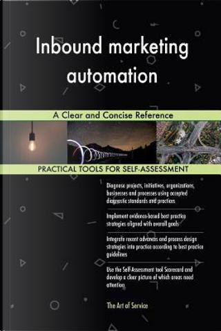 Inbound marketing automation by Gerardus Blokdyk