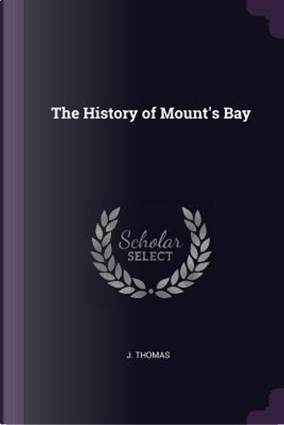 The History of Mount's Bay by J. Thomas