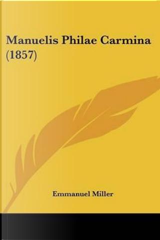 Manuelis Philae Carmina (1857) by Emmanuel Miller