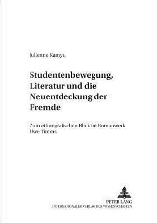 Studentenbewegung, Literatur Und Die Neuentdeckung Der Fremde by Julienne Kamya