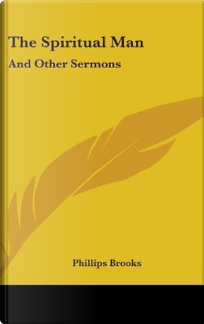 The Spiritual Man by Phillips Brooks