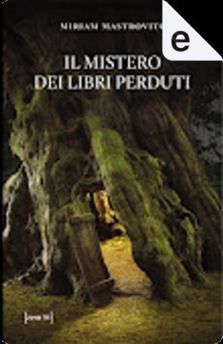 Il mistero dei libri perduti by Miriam Mastrovito