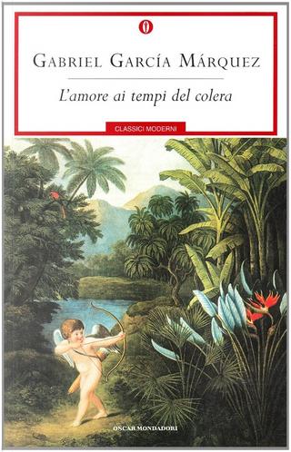 L'amore ai tempi del colera by Gabriel Garcia Marquez