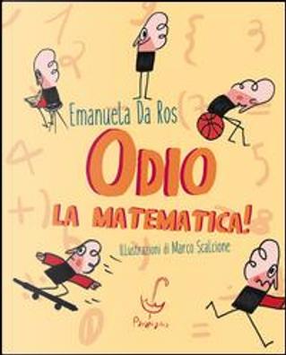 Odio la matematica! by Emanuela Da Ros