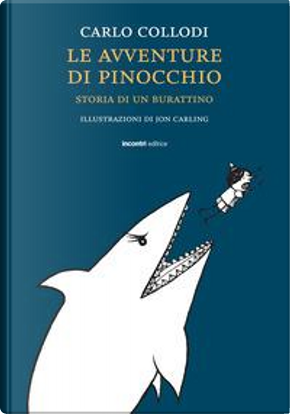 Le avventure di Pinocchio. Storia di un burattino. Ediz. integrale by Carlo Collodi