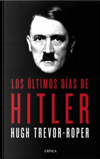 Los últimos días de Hitler by Hugh Trevor Roper