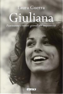 Giuliana. Fioriranno i nostri giorni all'improvviso by Laura Guerra