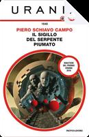 Il sigillo del serpente piumato by Piero Schiavo Campo