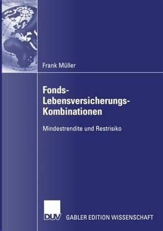 Fonds-Lebensversicherungs-Kombinationen by Frank Muller