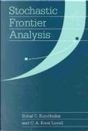 Stochastic Frontier Analysis by C. A. Knox Lovell, Subal C. Kumbhakar