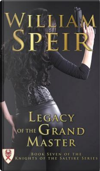 Legacy of the Grand Master by William Speir