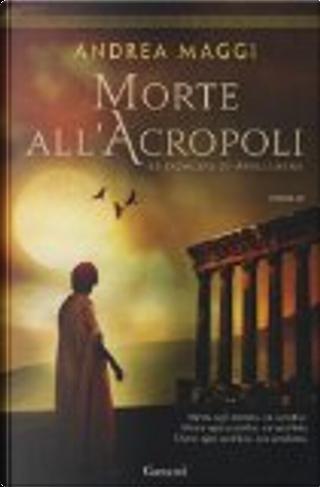 Morte all'Acropoli by Andrea Maggi