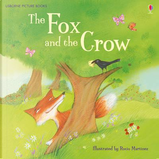 The Fox & the Crow by Rosie Dickins