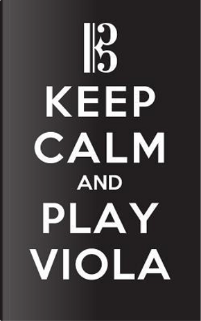 Keep Calm and Play Viola - Lined Journal by Viola Swag