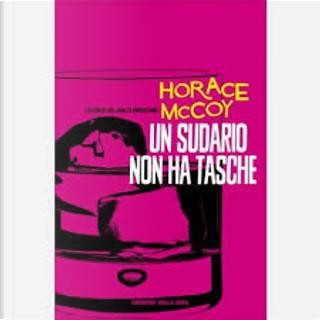 Un sudario non ha tasche by Horace McCoy