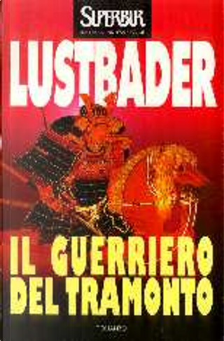 Il guerriero del tramonto by Eric van Lustbader