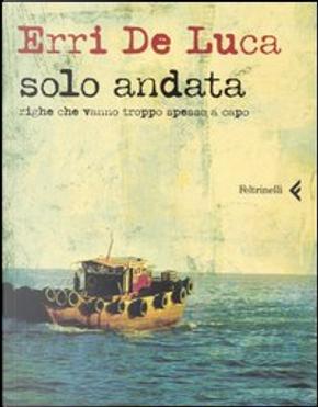 Solo andata by Erri De Luca