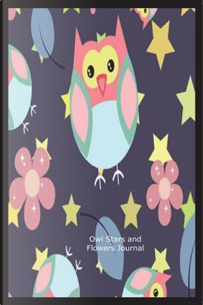 Owl Start and Flowers Journal by Creative Juices Publishing