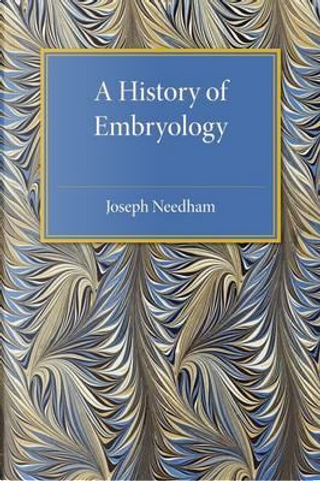 A History of Embryology by Joseph Needham