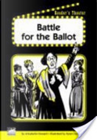 Battle for the Ballot by Annabelle Howard