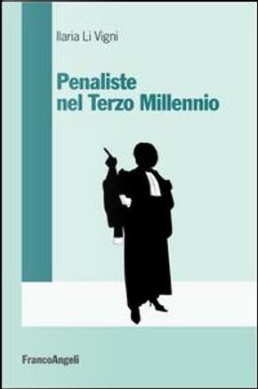 Penaliste nel Terzo millennio by Ilaria Li Vigni