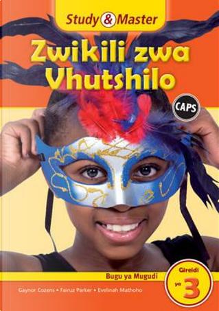 Study & Master Zwikili zwa Vhutshilo Bugu ya Mugudi Gireidi ya 3 by Gaynor Cozens