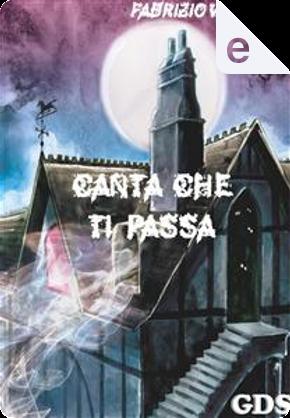 Canta che ti passa by Fabrizio Valenza