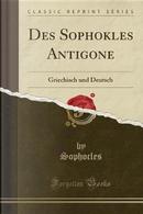 Des Sophokles Antigone by Sophocles Sophocles