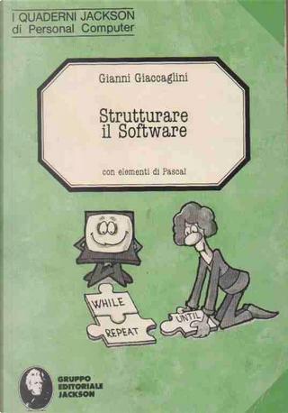Strutturare il software con elementi di Pascal by Gianni Giaccaglini