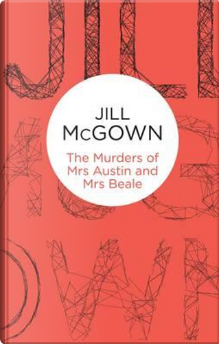 The Murders of Mrs Austin and Mrs Beale by Jill McGown