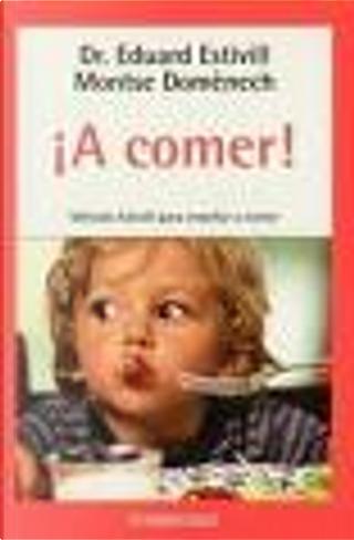 Normas para enseñar a comer a los niños by Eduard Estivill