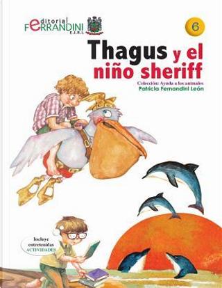 Thagus Y El Niño Sheriff by Patricia Fernandini