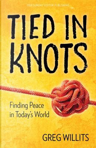 Tied in Knots by Greg Willits