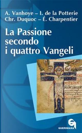 La passione secondo i quattro Vangeli by Albert Vanhoye