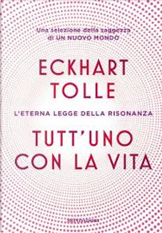 Tutt'uno con la vita by Eckhart Tolle