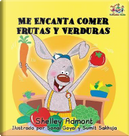 I Love to Eat Fruits and Vegetables (Spanish language edition) by Shelley Admont