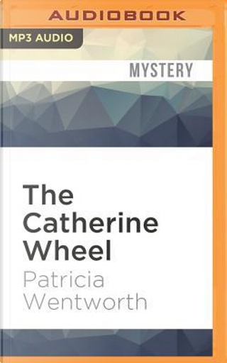 The Catherine Wheel by Patricia WENTWORTH