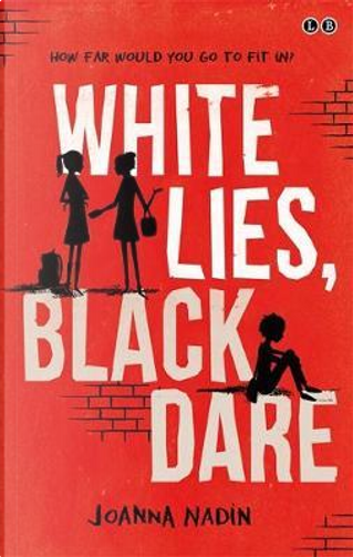 White Lies, Black Dare by Joanna Nadin