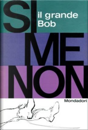 Il grande Bob by Georges Simenon