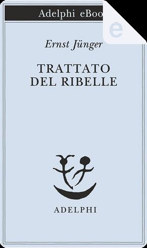 Trattato del ribelle by Ernst Jünger