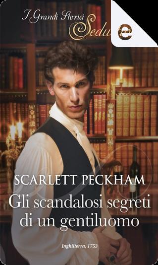 Gli scandalosi segreti di un gentiluomo by Scarlett Peckham