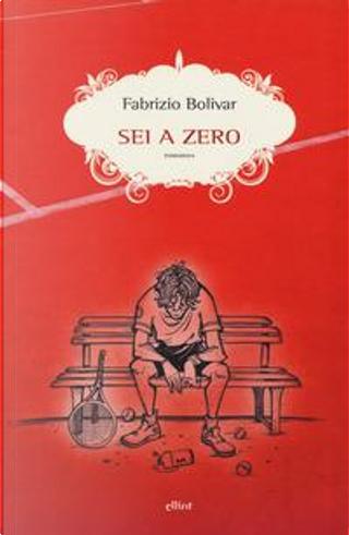 Sei a zero by Fabrizio Bolivar