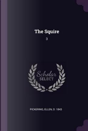 The Squire by Ellen Pickering